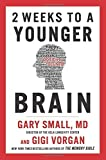 img - for 2 Weeks To A Younger Brain by Gary Small (2015-04-14) book / textbook / text book