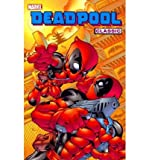 img - for [ DEADPOOL CLASSIC, VOLUME 5 (DEADPOOL CLASSICS #05) ] By Kelly, Joe ( Author) 2011 [ Paperback ] book / textbook / text book