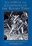 The Story of the Champions of the Round Table (Dover Children's Classics) (048621883X) by Pyle, Howard