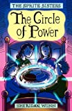 Sheridan Winn The Sprite Sisters: The Circle of Power (Vol 1)