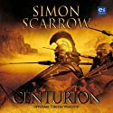 Centurion (       UNABRIDGED) by Simon Scarrow Narrated by Torsten Wahlund