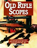 img - for Old Rifle Scopes by Stroebel, Nick (2000) Paperback book / textbook / text book