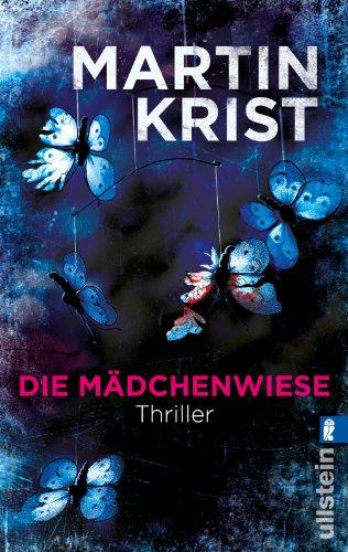 Buchseite und Rezensionen zu 'Die Mädchenwiese: Thriller' von Martin Krist