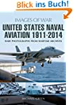 United States Naval Aviation 1911 - 2...