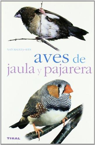 Aves de Jaula y Pajarera/ Cage and Wild Birds