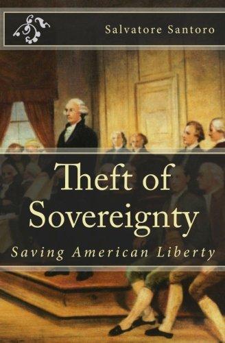 Theft of Sovereignty: Saving American Liberty