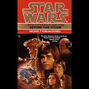 Star Wars: The Black Fleet Crisis, Book 1: Before the Storm | [Michael Kube-McDowell]
