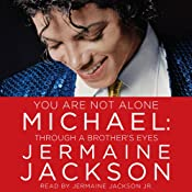 You Are Not Alone: Michael, Through a Brother's Eyes | [Jermaine Jackson]
