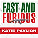 Fast and Furious: Barack Obama's Bloodiest Scandal and the Shameless Cover-Up (       UNABRIDGED) by Katie Pavlich Narrated by Emily Durante