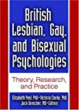 Jack Drescher British Lesbian, Gay, and Bisexual Psychologies: Theory, Research, and Practice (Monographs from the Journal of Gay & Lesbian Psychotherapy)