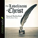The Loveliness of Christ | Samuel Rutherford