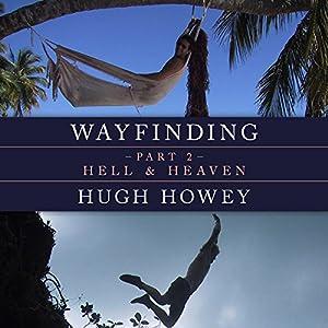 Wayfinding Part 2: Hell and Heaven Audiobook