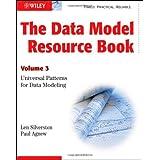 The Data Model Resource Book, Vol. 3: Universal Patterns for Data Modeling (Volume 3) ~ Len Silverston