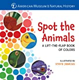 img - for Spot the Animals: A Lift-the-Flap Book of Colors book / textbook / text book