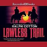 Lawless Trail | Ralph Cotton