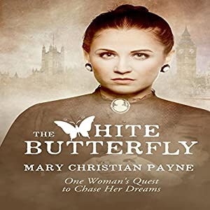 The White Butterfly: A Novel About One Woman's Quest to Chase Her Dreams Audiobook