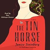 The Tin Horse: A Novel | [Janice Steinberg]