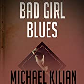 Bad Girl Blues : Andy Derain Mysteries, Book 1 | Michael Kilian