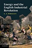 img - for Energy and the English Industrial Revolution book / textbook / text book