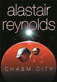 Chasm City (GOLLANCZ S.F.) Alastair Reynolds