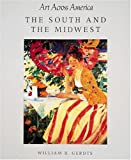Art Across America: The South and the Midwest (0896600955) by Gerdts, William H.