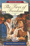 img - for The Fires of Freedom (Freedom's Holy Light, Book 4) book / textbook / text book