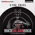Rock Island Rock: A Crossroads Thriller, Book 2 | Eyre Price