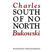 South of No North | [Charles Bukowski]