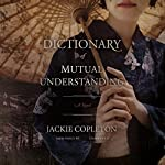 A Dictionary of Mutual Understanding: A Novel | Jackie Copleton