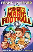 Frankie's Magic Football: 04 Frankie vs The Mummy's Menace