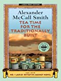 Professor of Medical Law Alexander McCall Smith Tea Time for the Traditionally Built (No. 1 Ladies Detective Agency)