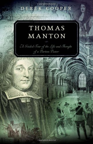 Thomas Manton: A Guided Tour of the Life and Thought of a Puritan Pastor (Guided Tour (P & R Publishing))
