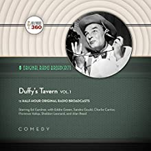 Duffy's Tavern, Vol. 1: The Classic Radio Collection Radio/TV Program by  Hollywood 360 Narrated by Ed Gardner,  full cast