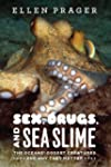 Sex, Drugs, and Sea Slime: The Oceans...
