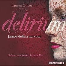 Delirium (Amor-Trilogie 1) Hörbuch von Lauren Oliver Gesprochen von: Annina Braunmiller-Jest
