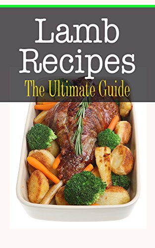 Lamb Recipes: The Ultimate Guide by Bridgette Conners