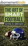 The Art of Smart Football (English Ed...