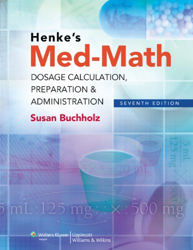 Henke's Med-Math: Dosage Calculation, Preparation &...