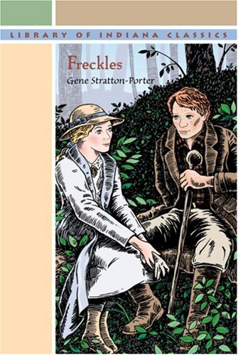 Freckles (Library of Indiana Classics), Gene Stratton-Porter, Gene S. Porter