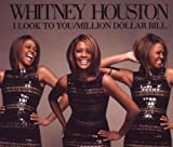 Whitney Houston I Look to You/Million Dollar Bill