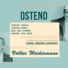 Ostend Audiobook by Volker Weidermann Narrated by Dennis Kleinman