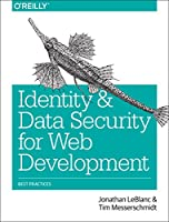 Identity and Data Security for Web Development: Best Practices Front Cover