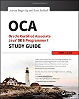 OCA: Oracle Certified Associate Java SE 8 Programmer I Study Guide: Exam 1Z0-808 Front Cover