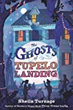 By Sheila Turnage The Ghosts of Tupelo Landing (First Edition)