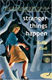 Stranger Things Happen: Stories - Kelly Link