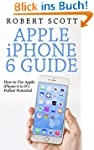Apple iPhone 6 Guide: How To Use The...