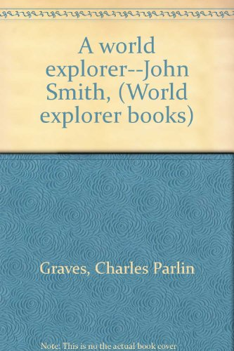 a-world-explorer-john-smith-world-explorer-books