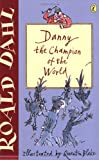 Roald Dahl Danny the Champion of the World (Puffin Fiction)