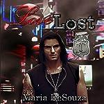 Love Lost: The Lost Series, Book 1 | Maria DeSouza