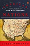 American Nations: A History of the Eleven Rival Regional Cultures of North America [Paperback] [2012] (Author) Colin Woodard